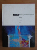 Anticariat: Ashford's Dictionary of Industrial Chemicals