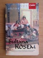 Asli Eke - Sultana Kosem