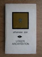 Athanase Joja - Logos Architekton
