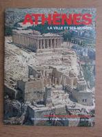 Athenes. La ville et ses musees