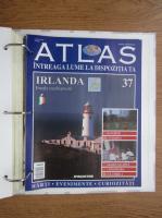 Anticariat: Atlas Intreaga lumea la dispozitia ta. Irlanda, nr. 37