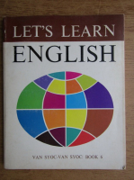 Anticariat: Audrey L. Wright, Ralph P. Barrett, Aristotle Katranides - Let's learn english. Advanced course, book 6 (1973)