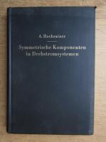 Anticariat: August Hochrainer - Symmetrische Komponenten in Drehstromsystemen