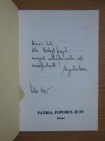 Augustin Ioan - Patria, poporul si io (cu dedicatia si autograful autorului pentru Balogh Jozsef)