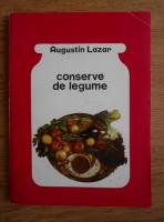 Augustin Lazar - Conserve de legume