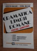Anticariat: Augustin Macarie - Gramatica limbii romane pentru admitere