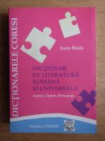 Anticariat: Aura Brais - Dictionar de literatura romana si universala
