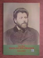 Anticariat: Aura Brais - Viata lui Ion Creanga