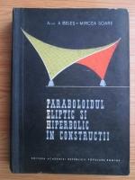 Anticariat: Aurel Beles - Paraboloidul eliptic si hiperbolic in constructii