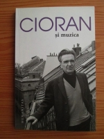 Aurel Cioran - Cioran si muzica