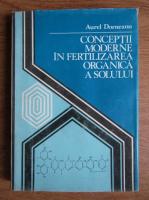 Aurel Dorneanu - Conceptii moderne in fertilizarea organica a solului