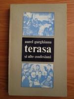 Aurel Gurghianu - Terasa si alte confesiuni