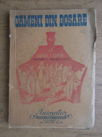 Anticariat: Aurel I. Ispir - Oameni din dosare, volumul 2. Necazuri vesele (1947)