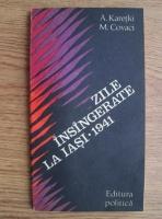 Anticariat: Aurel Karetki - Zile insangerate la Iasi (28-30 iunie 1941)