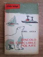 Aurel Lecca - Dincolo de cercurile polare