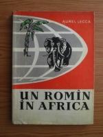 Anticariat: Aurel Lecca - Un roman in Africa