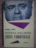 Aurel Leon - Destinul unui artist, Stefan Ciobotarasu