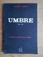 Aurel Leon - Umbre (volumul 6)