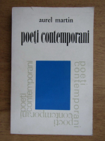 Anticariat: Aurel Martin - Poeti contemporani (volumul 1)