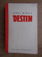 Aurel Mihale - Destin