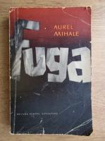 Anticariat: Aurel Mihale - Fuga