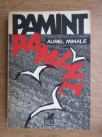 Anticariat: Aurel Mihale - Pamant, pamant