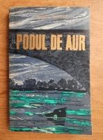 Anticariat: Aurel Mihale - Podul de aur