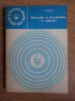 Anticariat: Aurel Millea - Informatie si incertitudine in masurari