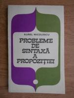 Aurel Nicolescu - Probleme de sintaxa a propozitiei