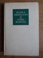 Anticariat: Aurel Nicolescu - Scoala ardeleana si limba romana