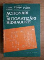 Aurel Oprean - Actionari si automatizari hidraulice