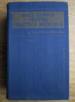 Anticariat: Aurel Paunescu Podeanu - Baze clinice pentru practica medicala (volumul 1)