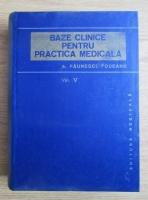 Aurel Paunescu Podeanu - Baze clinice pentru practica medicala (volumul 5)