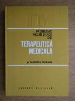 Anticariat: Aurel Paunescu Podeanu - Probleme vechi si noi de terapeutica medicala