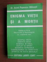 Aurel Popescu Balcesti - Enigma vietii si a mortii