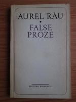 Anticariat: Aurel Rau - False proze