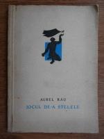 Aurel Rau - Jocul de-a stelele
