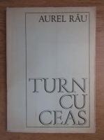 Aurel Rau - Turn cu ceas