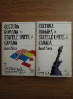 Aurel Sasu - Cultura romana in Statele Unite si Canada (2 volume)