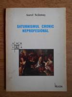 Aurel Scaunas - Saturnismul cronic neprofesional