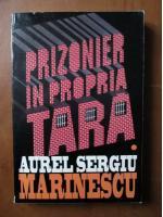 Anticariat: Aurel Segiu Marinescu - Prizonier in propria tara (volumul 1)