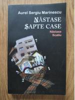 Anticariat: Aurel Sergiu Marinescu - Nastase sapte case