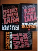 Anticariat: Aurel Sergiu Marinescu - Prizonier in propria tara (3 volume)