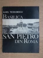 Anticariat: Aurel Teodorescu - Basilica San Pietro din Roma