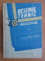 Aurel Zanescu - Desenul tehnic industrial (volumul 1)