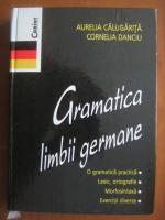 Aurelia Calugarita - Gramatica limbii germane