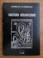 Anticariat: Aurelia FLorescu - Cravura ramniceana