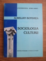 Anticariat: Aurelian Bondrea - Sociologia culturii