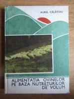 Aurelian Calatoiu - Alimentatia ovinelor pe baza nutrientilor de volum