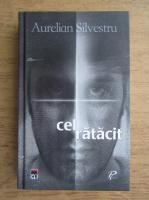 Anticariat: Aurelian Silvestru - Cel ratacit